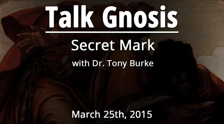 The Secret Gospel of Mark W/ Dr. Tony Burke