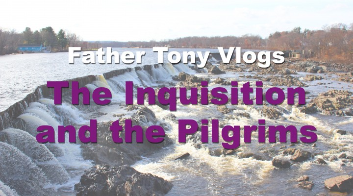 The Inquisition and the Pilgrims