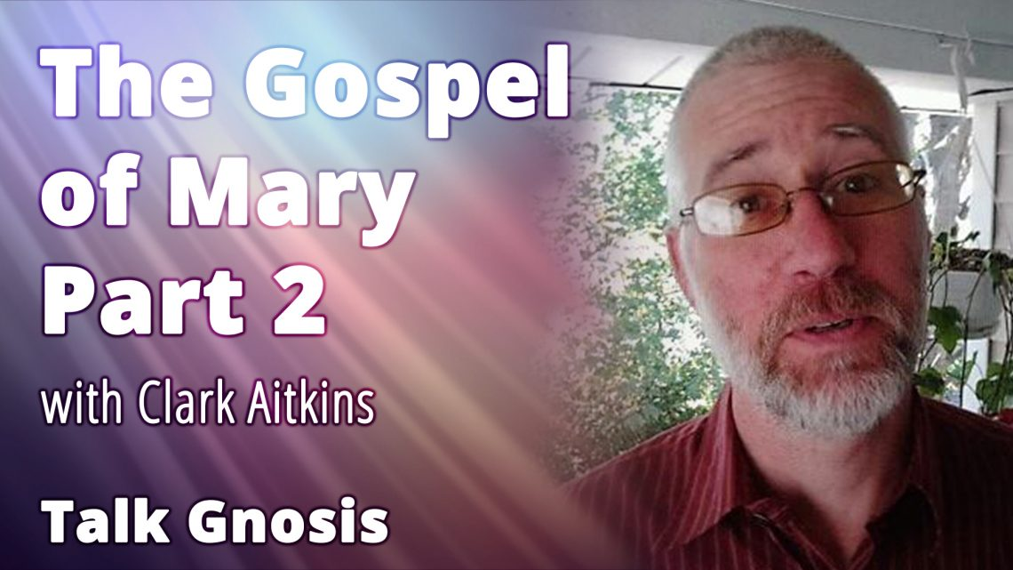The Gospel of Mary Part 2