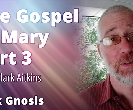 The Gospel of Mary Part 3