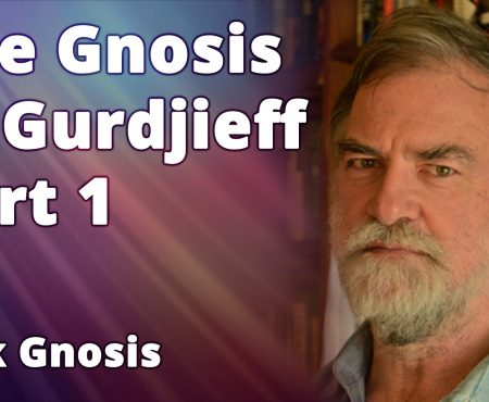 The Gnosis of Gurdjieff Part 1