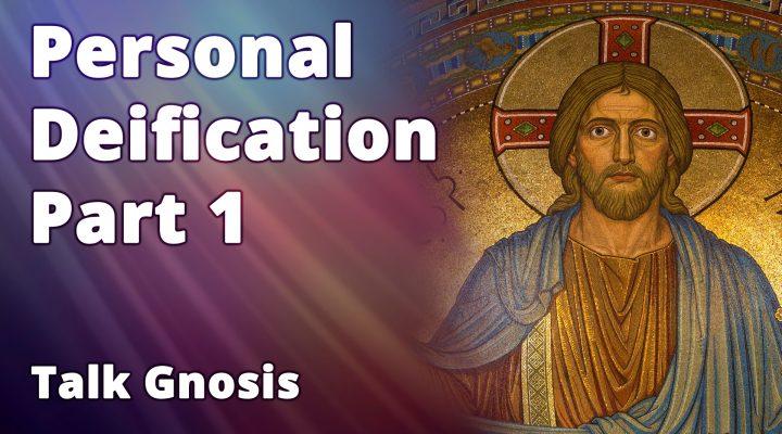 Personal Deification Part 1