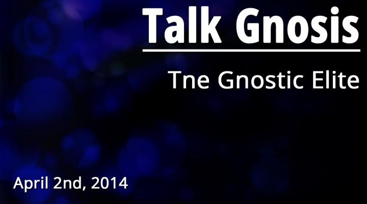 The Gnostic Elite