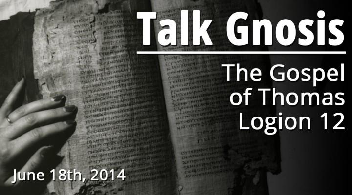 The Gospel of Thomas Logion 12