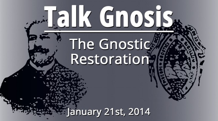 [Talk Gnosis] The Gnostic Restoration of the 1800s