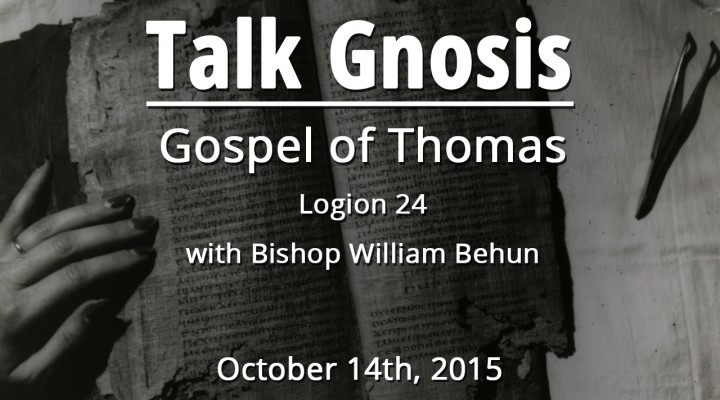 The Gospel of Thomas Logion 24