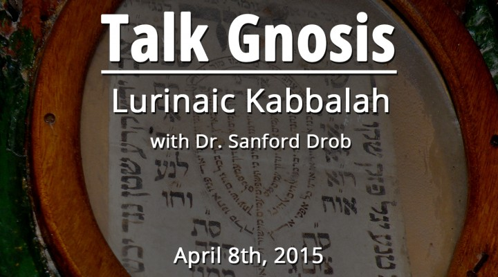 Lurianic Kabbalah w/ Dr. Sanford Drob