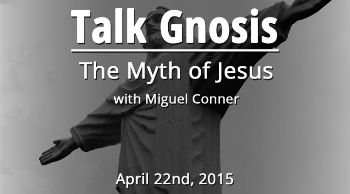 The Myth of Jesus W/ Miguel Conner