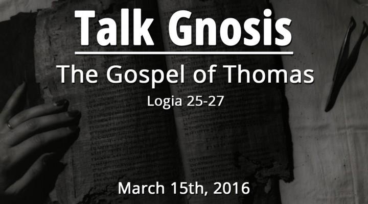Gospel of Thomas 25-27
