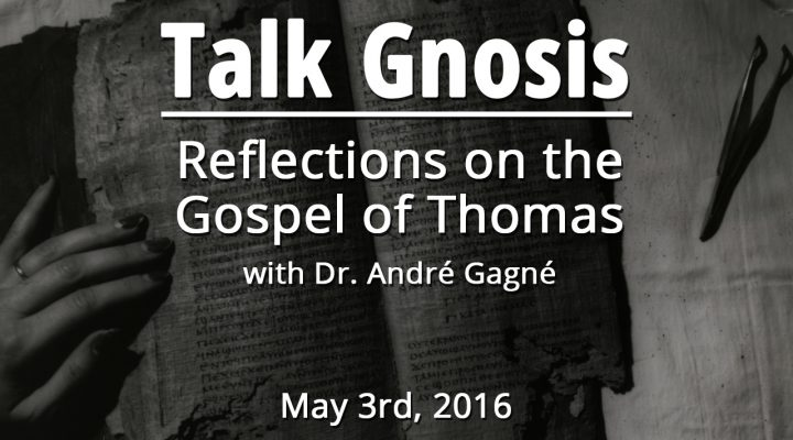 Reflections on the Gospel of Thomas