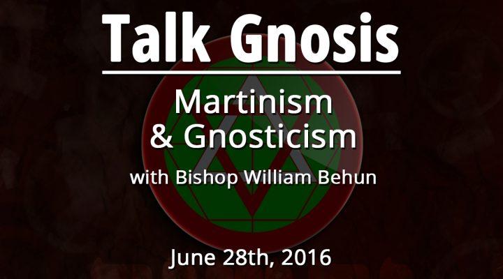 Martinism & Gnosticism