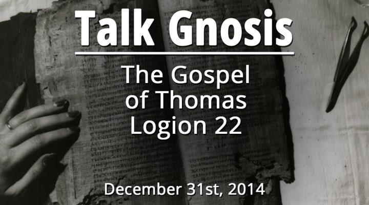 The Gospel of Thomas Logion 22