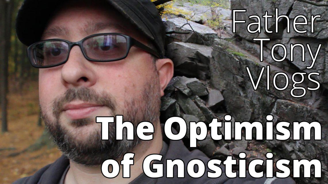 The Optimism of Gnosticism