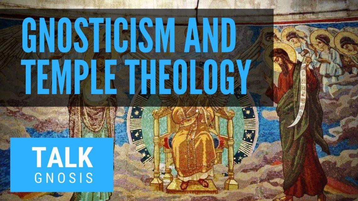 Gnosticism & Temple Theology w/ Bishop Tim Mansfield