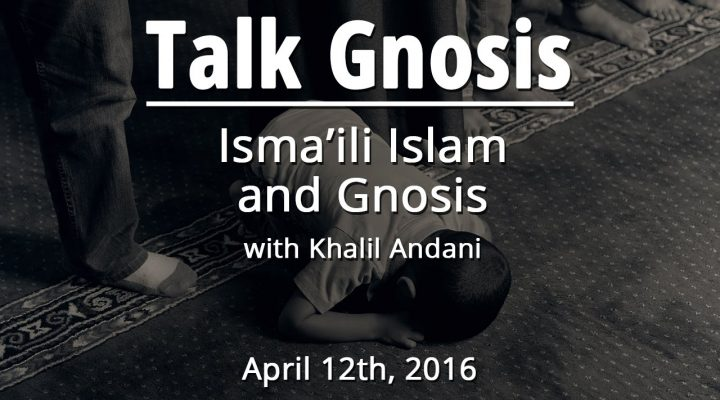 [Talk Gnosis] The Mystical Crucifixion in Ismaili Islam